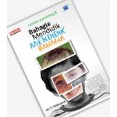BUKU BAHAGIA MENDIDIK MENDIDIK BAHAGIA - IDA S WIDAYANTI - Pemesanan 087888765439