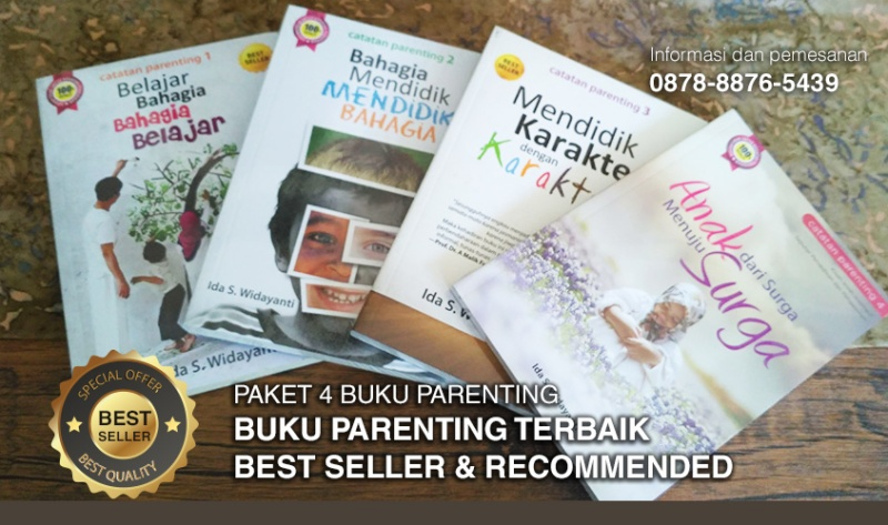 Buku Parenting Best Seller, Buku Pendidikan Karakter Best Seller, Buku  Mendidik Anak , Buku Parenting Terbaik, Buku Pendidikan Karakter Terbaik
